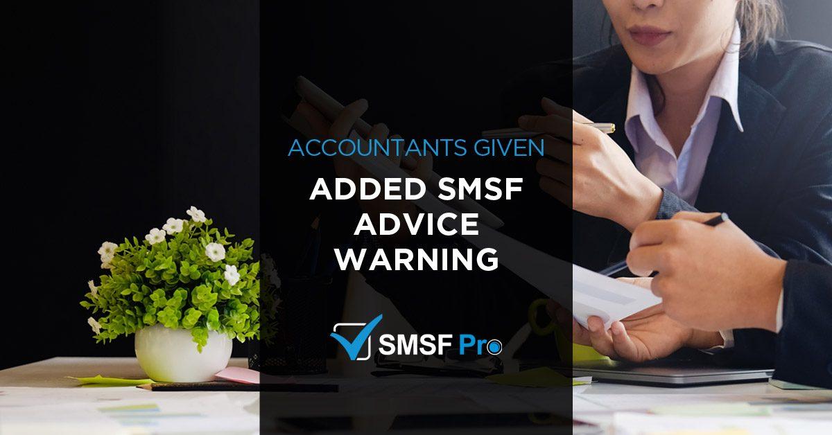 Accountants given added SMSF advice warning
