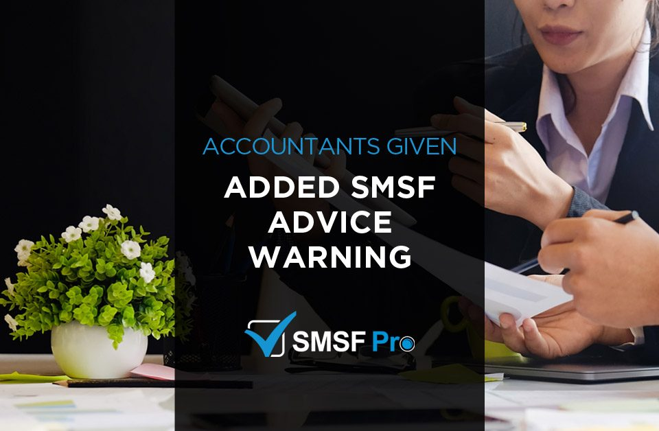 Accountants given added SMSF advice warning