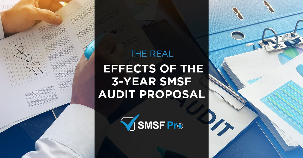 The Real Effects Of The 3-Year SMSF Audit Proposal